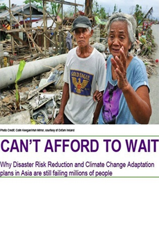 Can't Afford to Wait – Why Disaster Risk Reduction and Climate Change Adaptation plans in Asia are still failing millions of people