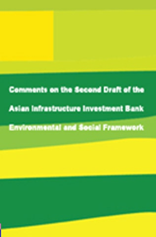 Comments on the Second Draft of the Asian Infrastructure Investment Bank Environmental and Social Framework